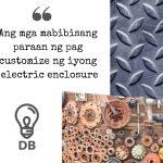 Ang mga mabibisang paraan ng pag customize ng iyong electric enclosure